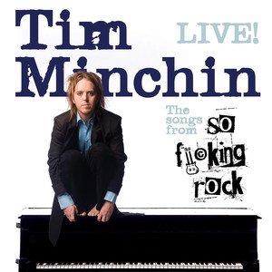 So Fucking Rock  - Tim Minchin