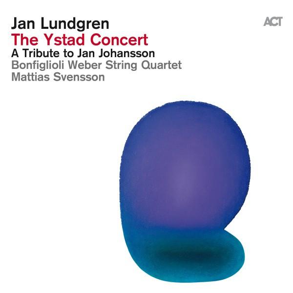 The Ystad Concert (with Mattias Svensson & Bonfiglioli Weber String Quartet) [A Tribute to Jan Johansson]