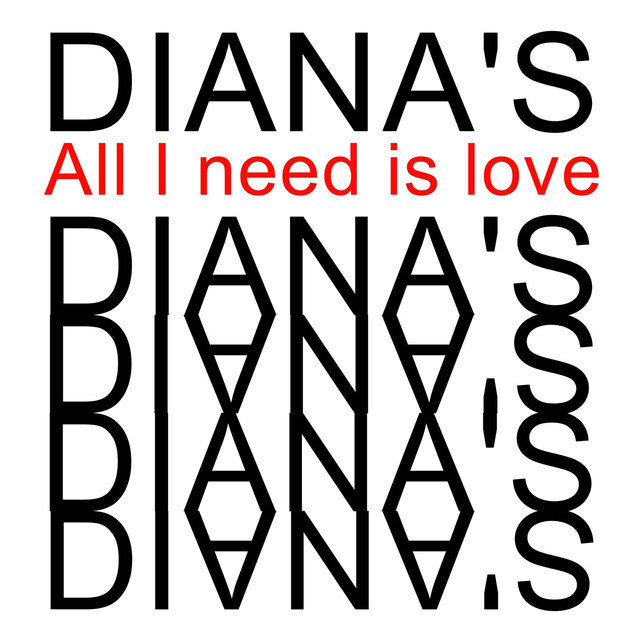 All I Need Is Love by Diana's on Spotify