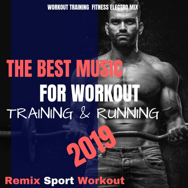 The Best Music for Workout, Training & Running 2019 (Workout