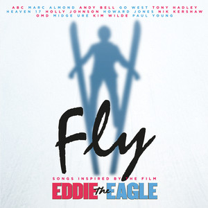 Fly (Songs Inspired by the Film: Eddie the Eagle) album