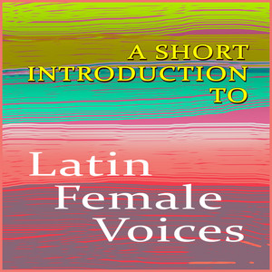 A Short Introduction to Latin Female Voices album