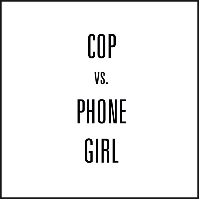 Cop vs. Phone Girl