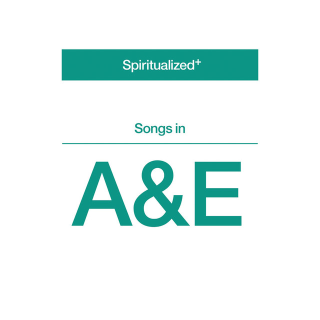 Album cover for Songs in A&E by Spiritualized