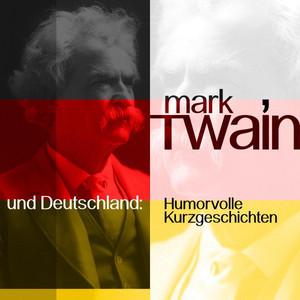 Mark Twain und Deutschland (Humorvolle Kurzgeschichten) Audiobook