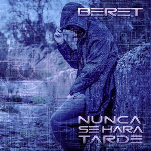 Nunca se hará tarde - Beret
