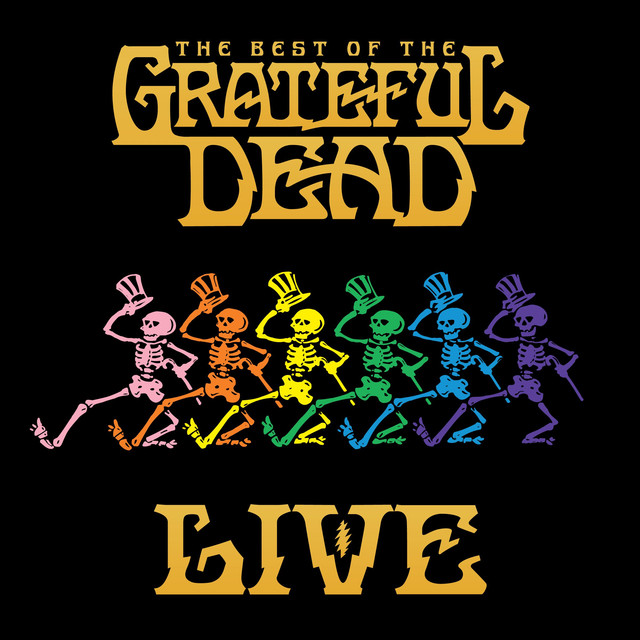 The Best Of The Grateful Dead (Live [Remastered])