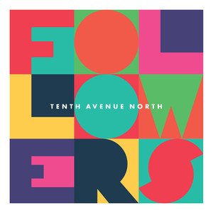 Tenth Avenue North What You Want cover