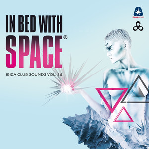 In Bed With Space - Ibiza Club Sounds, Vol. 16 (Compiled By Kid Chris & Mikey Mike) album