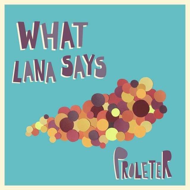 What Lana Says