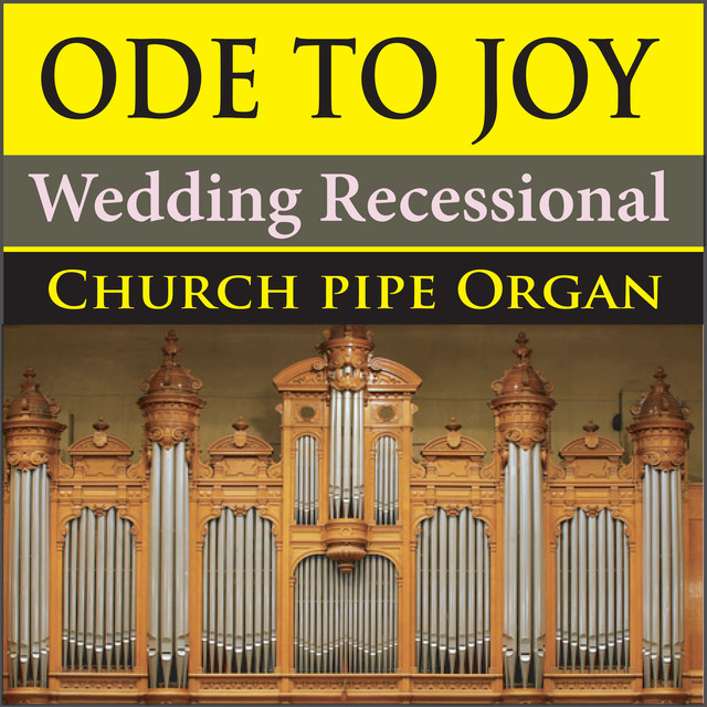 Instrumental Wedding Recessional Songs: Ode To Joy (Wedding Recessional Church Pipe Organ) By The