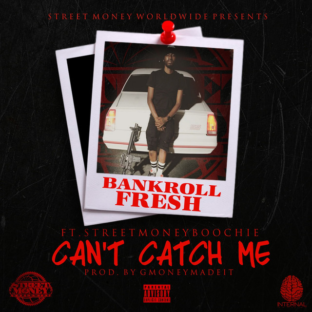 Can't Catch Me (feat. Street Money Boochie)