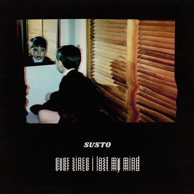 Album cover for Ever Since I Lost My Mind by Susto