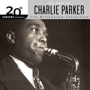 20th Century Masters: The Millennium Collection - The Best Of Charlie Parker album