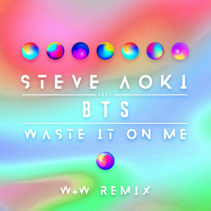 Waste It On Me (feat. BTS) [W&W Remix] Albümü
