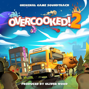Overcooked 2 Soundtrack - Oli Wood