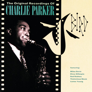 Bird: The Original Recordings Of Charlie Parker album