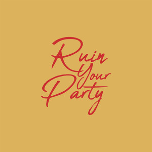 Ruin Your Party - Scotty Sire