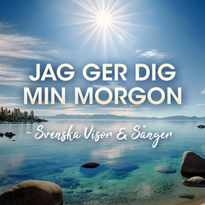 Jag ger dig min morgon - Svenska visor & sånger