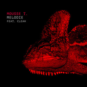 Mousse T.  feat. Cleah – Melodie (Tensnake Remix)