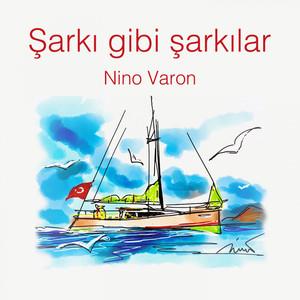 Şarkı Gibi Şarkılar (Nino Varon) Albümü