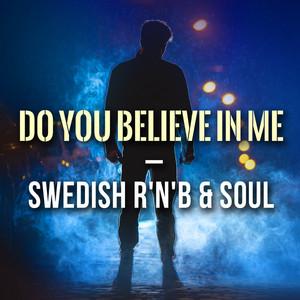 Do You Believe In Me - Swedish R'N'B & Soul