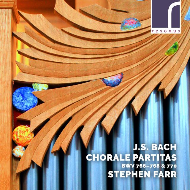 J.S. Bach: Chorale Partitas, BWV 766-768 & 770