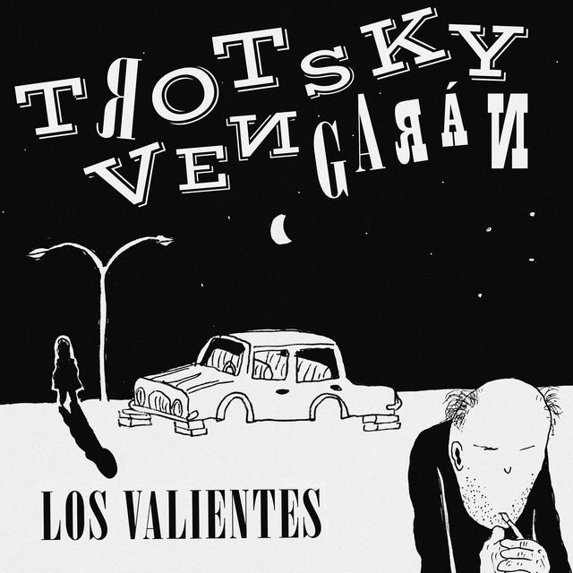 Album cover for Los Valientes by Trotsky Vengarán