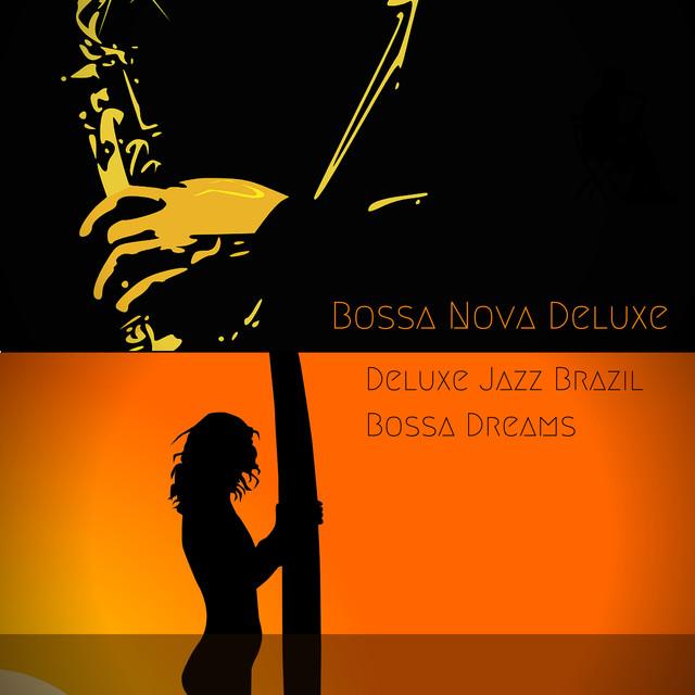 Deluxe Jazz Brazil Bossa Dreams