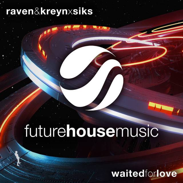 Raven & Kreyn & Siks - Waited For Love