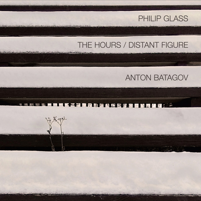 Philip Glass: The Hours / Distant Figure