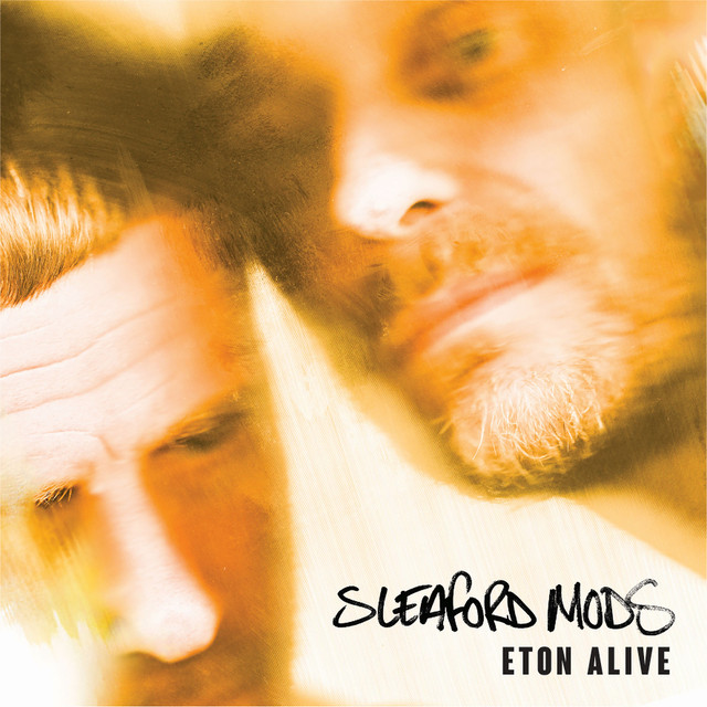 Album cover for Eton Alive by Sleaford Mods