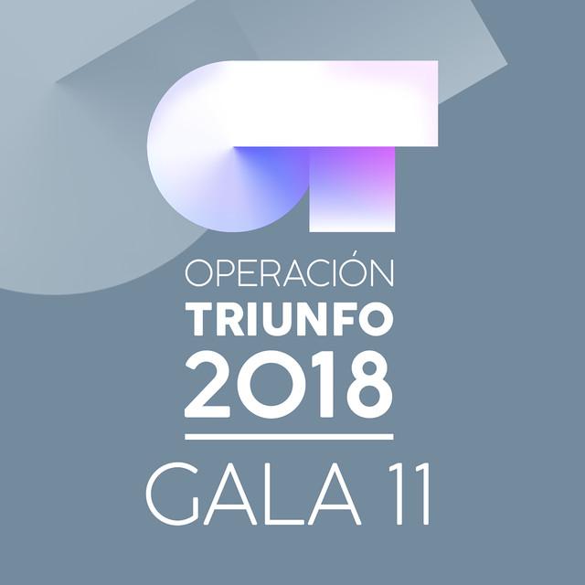 OT Gala 11 (Operación Triunfo 2018)