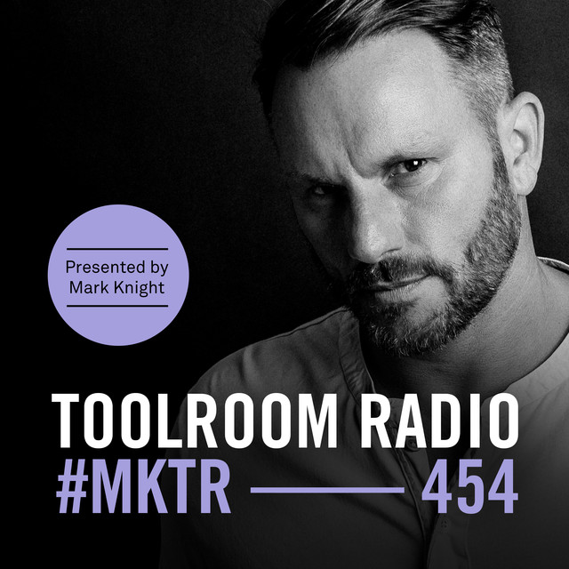 Toolroom Radio EP454 - Presented by Mark Knight