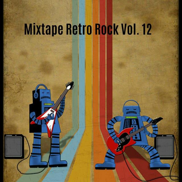 Various Artists Mixtape Retro Rock, Vol. 12 album cover