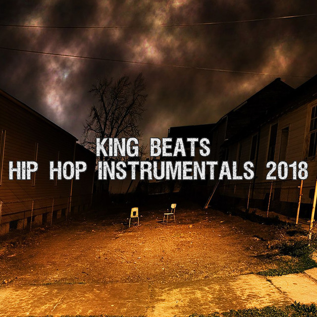Hip Hop Instrumentals 2018 by King Beats on Spotify
