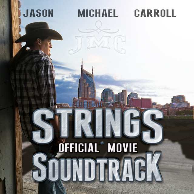Album cover for Strings (Official Movie Soundtrack) by Jason Michael Carroll
