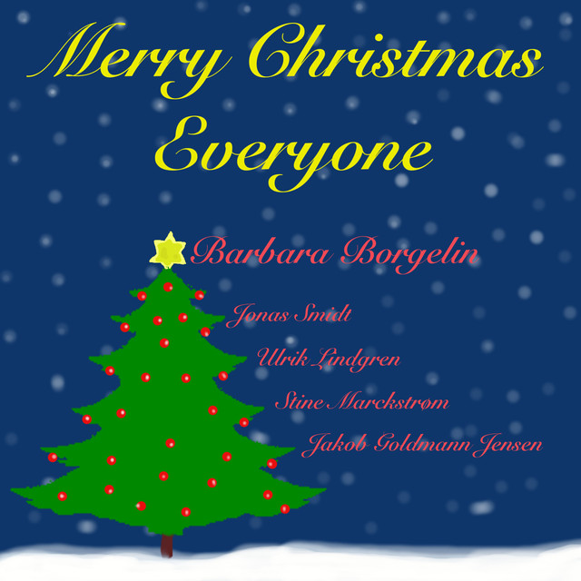 Merry Christmas Everyone >> Merry Christmas Everyone A Song By Barbara Borgelin On Spotify