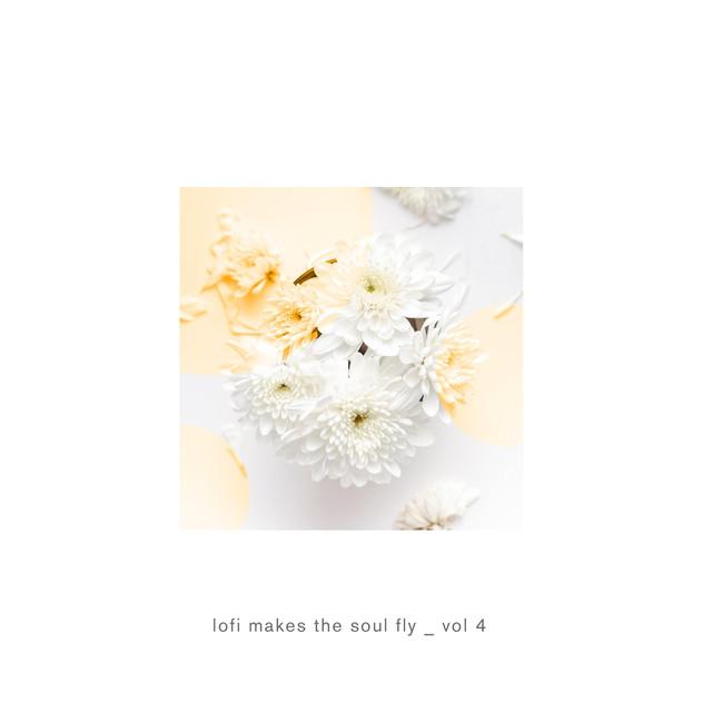 Lofi Makes the Soul Fly, Vol  4 by Bibimbeats on Spotify