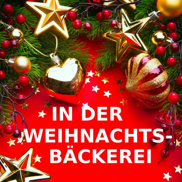 Weihnachtslieder Bäckerei.In Der Weihnachtsbäckerei A Song By In Der Weihnachtsbäckerei