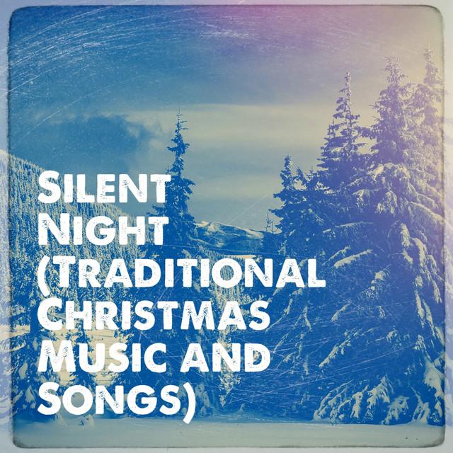 Traditional Christmas Music.Silent Night Traditional Christmas Music And Songs By