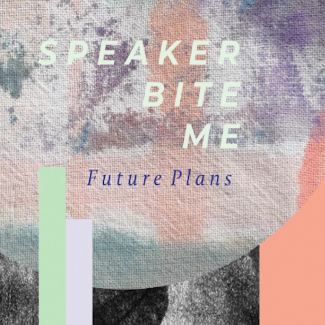 Future Plans (radio) by Speaker Bite Me on Spotify