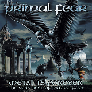 Metal Is Forever: The Very Best of Primal Fear album