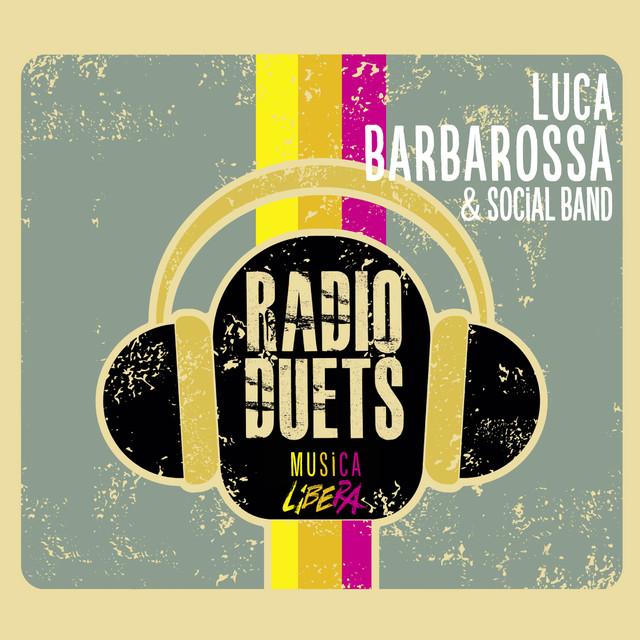 Luca Barbarossa Radio DUEts - Musica Libera album cover