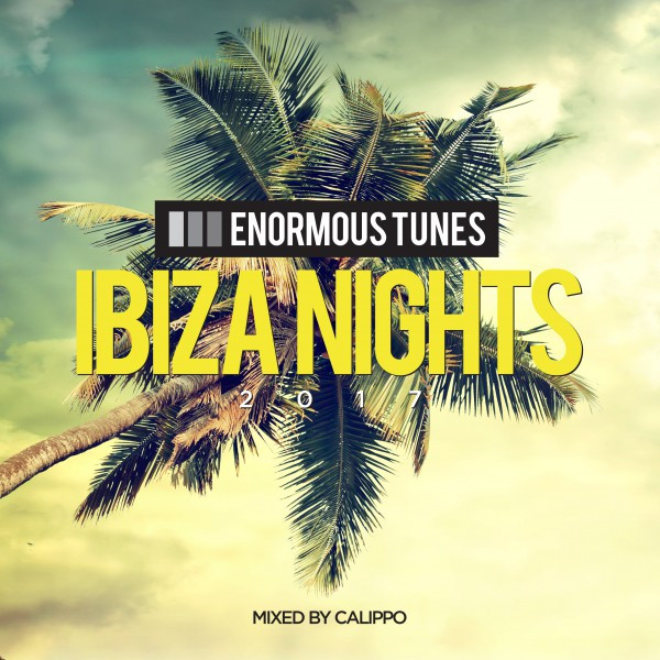 ArtLec - Enormous Tunes - Ibiza Nights 2017 (Mixed by Calippo)
