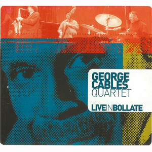 George Cables Quartet (Live in Bollate) [feat. Piero Odorici] album