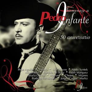 Homenaje a Pedro Infante - 50 Aniversario - Chetes