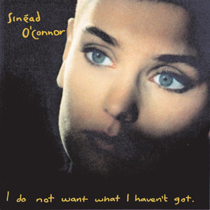 I Do Not Want What I Haven't Got album