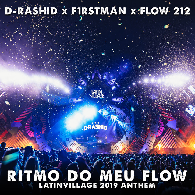 D-Rashid & F1rstman & Flow 212 - Ritmo Do Meu Flow (LatinVillage 2019 Anthem)