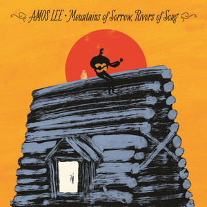 Mountains Of Sorrow, Rivers Of Song - Amos Lee